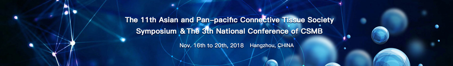 The 11th Asian and Pan-pacific Connective Tissue Societies Symposium & The 3rd National Conference of CSMB