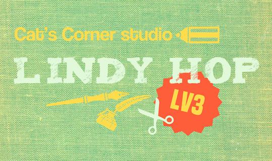 【Lindy Hop Level 3 周日班】林迪舞进阶-基础拓展与查尔斯顿初涉 @ Cat's Corner