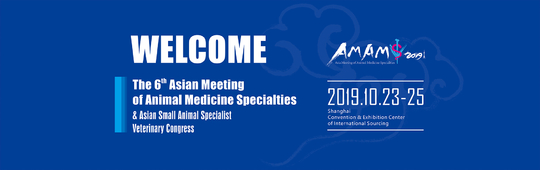 The 6th Asian Meeting of Animal Medicine Specialties & Asian Small Animal Specialist Veterinary Congress
