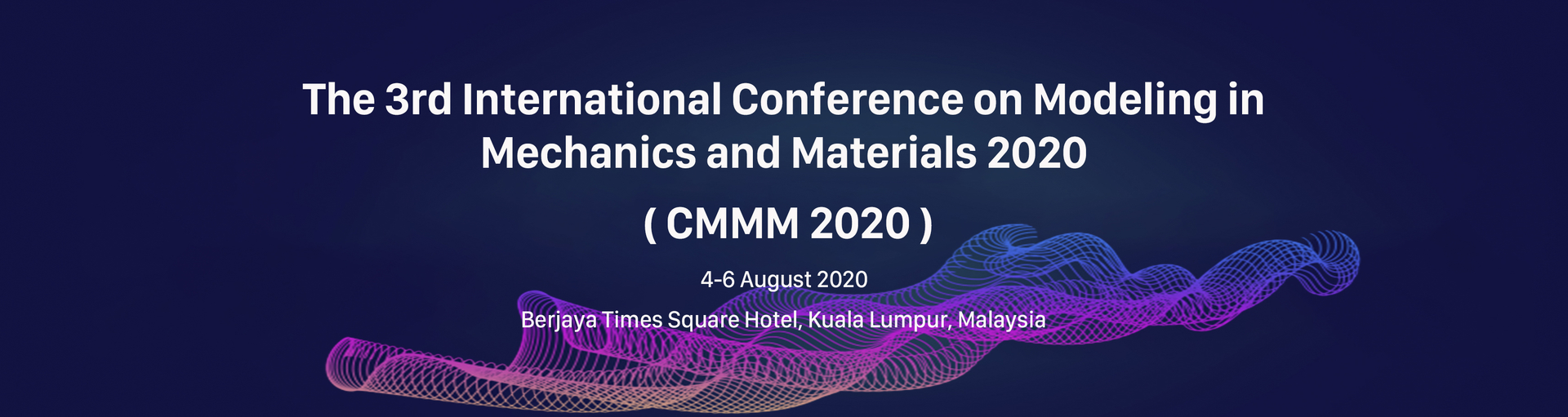 The 3rd International Conference on Modeling in Mechanics and Materials 2020 (CMMM 2020)