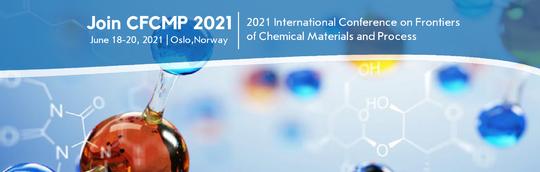 2021年化学材料和工艺前沿国际会议(CFCMP 2021)